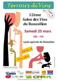 Salon des Vins TERROIRS DIVINS le Samedi 25 Mars 2017 de 10h à 18h au CFPPA de Rivesltes